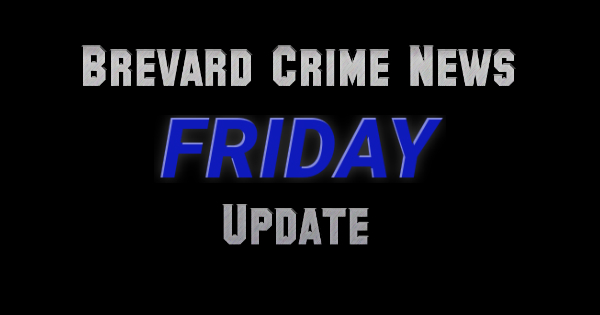 Brevard County Arrests – Friday, May 11, 2018 Update