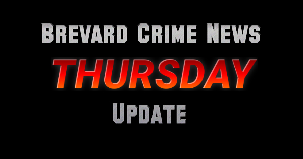 Brevard County Arrests – Thurs. May 10 Update