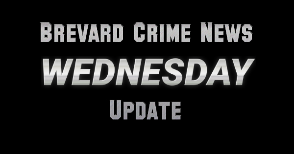 Brevard County Crime News – Weds, May 9