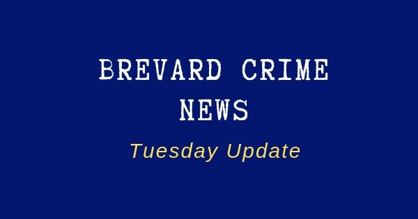 Brevard County Crime News for July 2, 2019