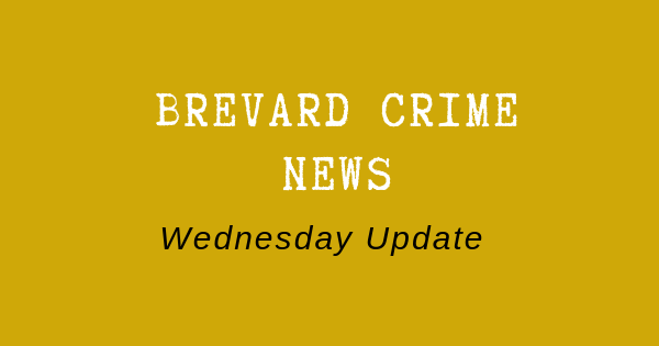 Brevard County Crime News for July 10, 2019