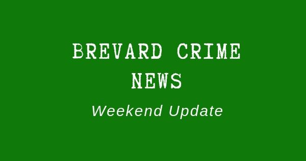 Brevard County Crime News for July 6, 2019