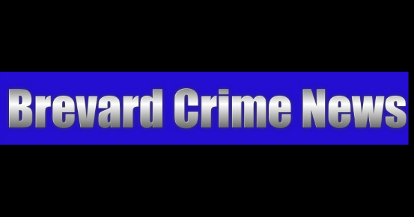 Brevard County Crime News for July 16, 2019