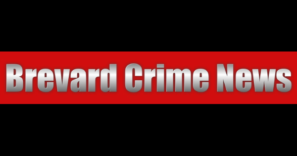 Brevard County Crime News for July 15, 2019